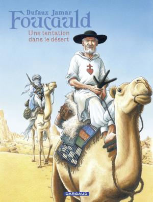 Foucauld - Une tentation dans le désert T.1