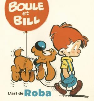 Boule et Bill - L'art de Roba édition simple