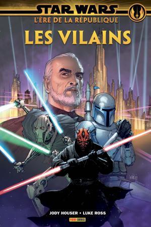 Star Wars - L'Ère de La République - Les Vilains 1 - Les Vilains