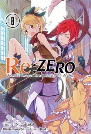 Re:Zero - Re:Vivre dans un nouveau monde à partir de zéro # 8