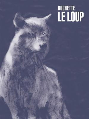 Le loup (Rochette) édition Edition luxe
