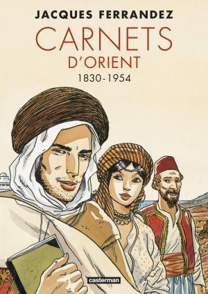 Carnets d'Orients édition Intégrale 2019
