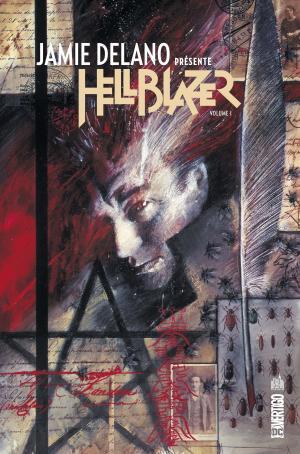 Jamie Delano présente Hellblazer T.1
