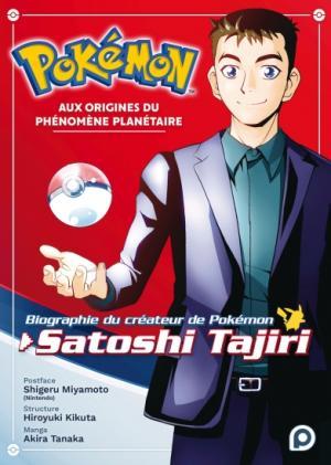 Pokémon, aux origines du phénomène planétaire - Biographie du créateur de Pokémon, Satoshi Tajiri édition simple