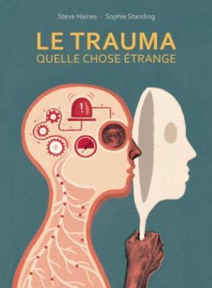 Le trauma, quelle chose étrange  simple