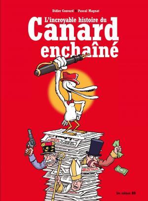 L'incroyable histoire du Canard enchaîné édition Réédition 2019