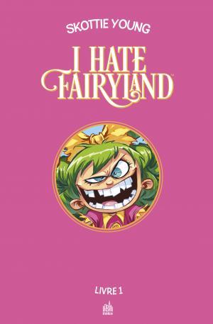 I Hate Fairyland  TPB Hardcover (cartonnée) - intégrale