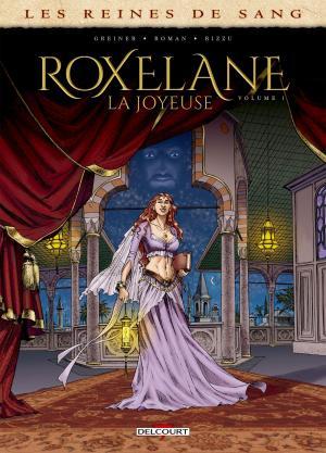 Les reines de sang - Roxelane, la joyeuse #1