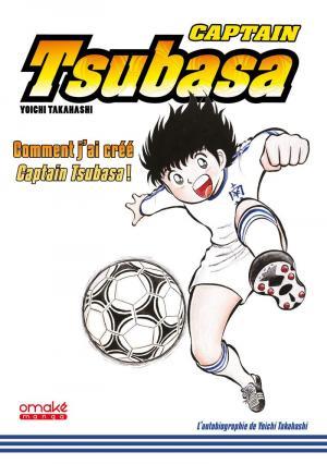 Captain Tsubasa - comment j'ai créé Captain Tsubasa édition simple