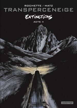 Transperceneige, extinctions T.2