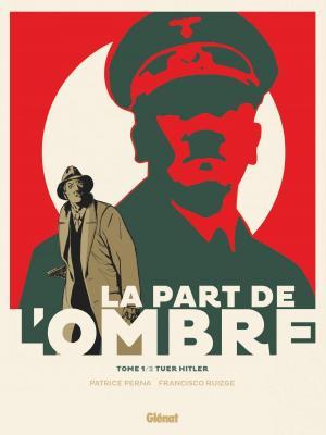 La part de l'ombre 1 - Tuer Hitler
