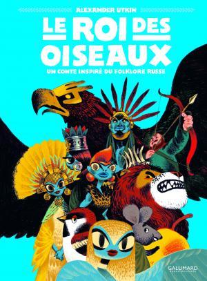Le roi des oiseaux 1 - Un conte inspiré du folklore russe