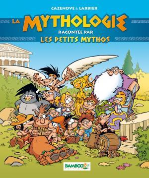 La mythologie racontée par Les Petits Mythos  Réédition 2020