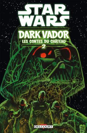 Star Wars - Dark Vador : Les Contes du Château T.2