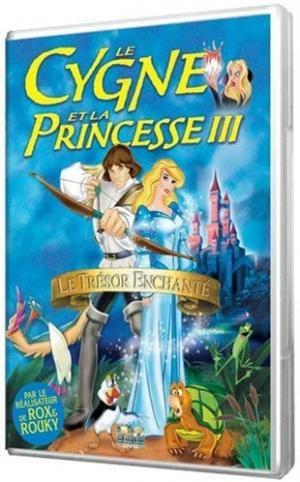 Le Cygne et la princesse 3 : Le mystère du royaume enchanté édition simple