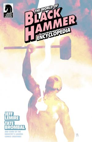 The World of Black Hammer Encyclopedia # 1 Issues