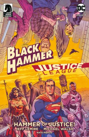Black Hammer / Justice League - Hammer of Justice ! 1 Issues