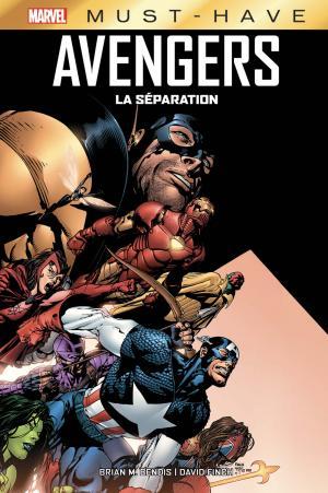 Avengers - La Séparation édition TPB Hardcover - Must Have