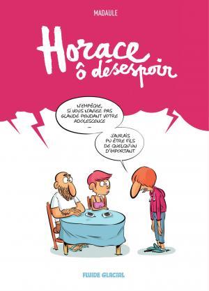 Horace ô désespoir édition simple