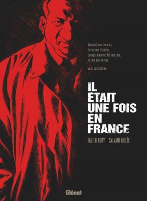 Il était une fois en France édition Intégrale « roman graphique » 2020