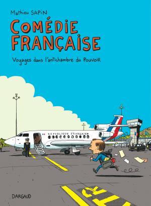 Comédie française, voyages dans l'antichambre du pouvoir édition simple