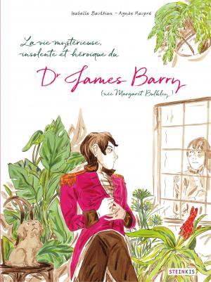 La vie mystérieuse, insolente et héroïque de Dr James Barry (née Margaret Bulkley)
