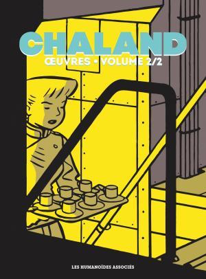 Chaland œuvres 2 integrale 2019