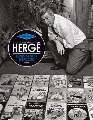 Les cahiers de la BD (Vagator) - Hors-série 5 - Hergé, le père de Tintin se raconte