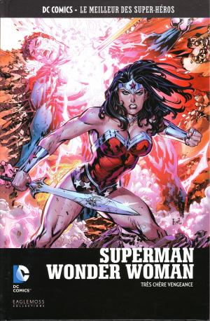 DC Comics - Le Meilleur des Super-Héros 131 - Superman / Wonder Woman : Très chère vengeance