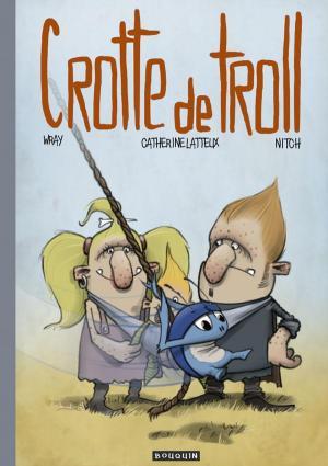 Crotte de Troll T.1