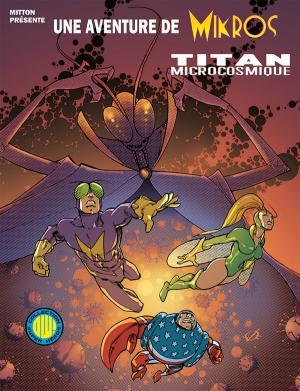 Une aventure de Mikros édition TPB Hardcover (cartonnée)