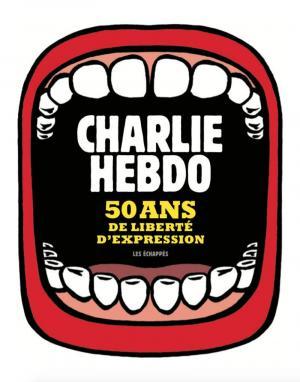 Charlie hebdo - 50 ans de liberté d'expression édition simple
