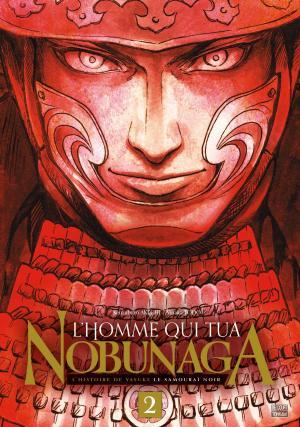 L'Homme Qui Tua Nobunaga T.2