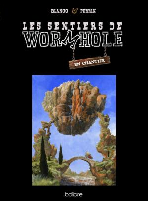 Les sentiers de Wormhole - En chantier édition simple