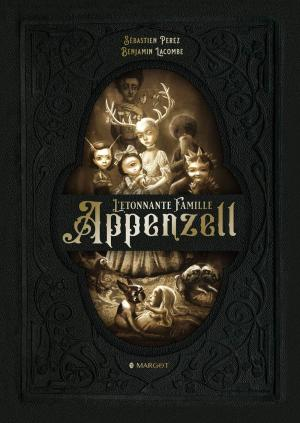 L'étonnante Famille Appenzell édition simple