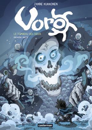 Voro 7 - Le tombeau des dieux - Cycle 3 - Première partie