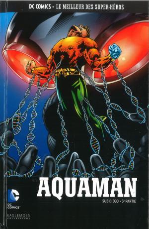 DC Comics - Le Meilleur des Super-Héros 139 - Aquaman : Sub Diego - 3e partie