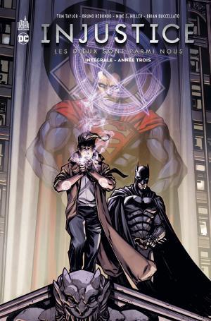 Injustice - Les Dieux Sont Parmi Nous 3 TPB hardcover (cartonnée) - Intégrale
