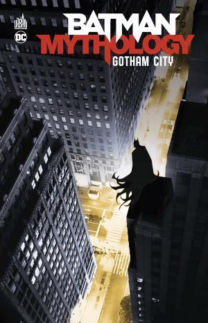 Batman Mythology - Gotham City