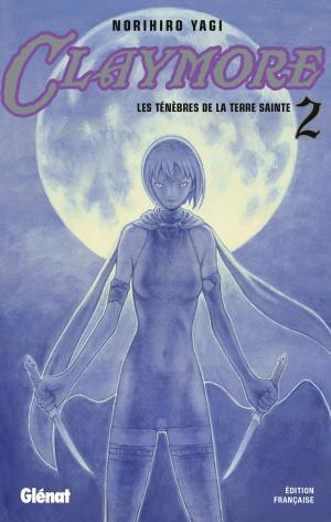 couverture, jaquette Claymore 2  - Les ténèbres de la Terre Sainte (Glénat Manga) Manga