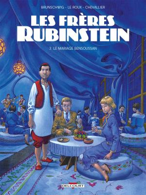 Les frères Rubinstein 3 - Le mariage Bensoussan