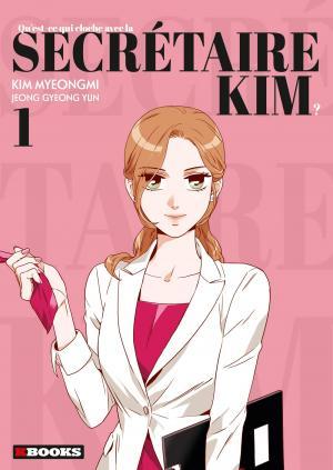 Qu'est-ce qui cloche avec la secrétaire Kim 1 simple
