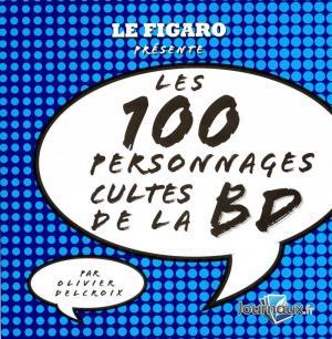 Les 100 personnages cultes de la bd édition simple