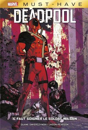 Deadpool - Il Faut Soigner Le Soldat Wilson édition TPB Hardcover (cartonnée) - Best Of Marvel