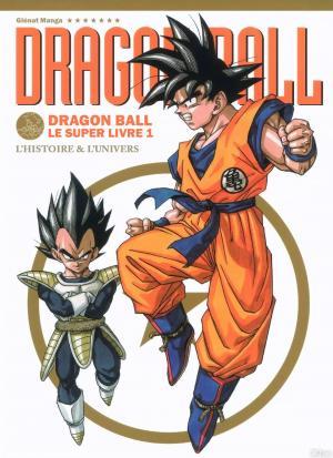 couverture, jaquette Dragon Ball le super livre 1  - L'histoire et l'univers (Glénat Manga) Guide