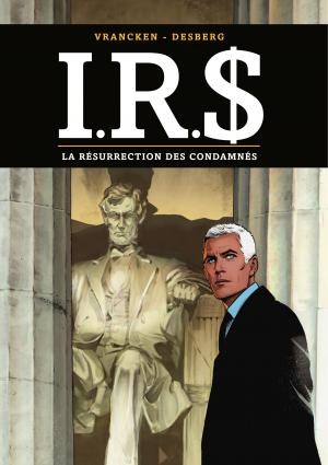 I.R.S. 22 - La résurrection des condamnés