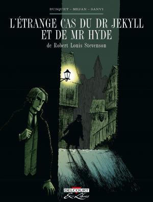 L'étrange cas du Dr Jekyll et de Mr Hyde, de R.L. Stevenson édition intégrale