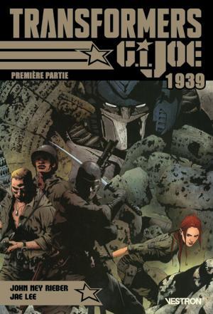 Transformers / G.I. JOE : 1939 #1