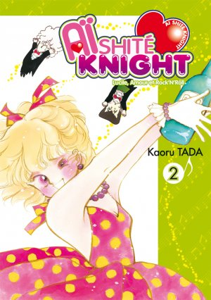 Aishite Knight - Lucile, Amour et Rock'n Roll T.2