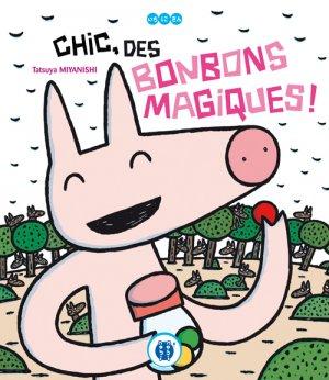 Chic, des bonbons magiques ! édition Simple